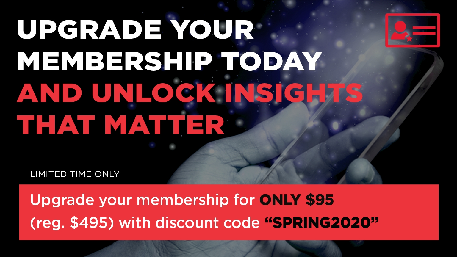 Upgrade membership for $95 with discount code SPRING2020