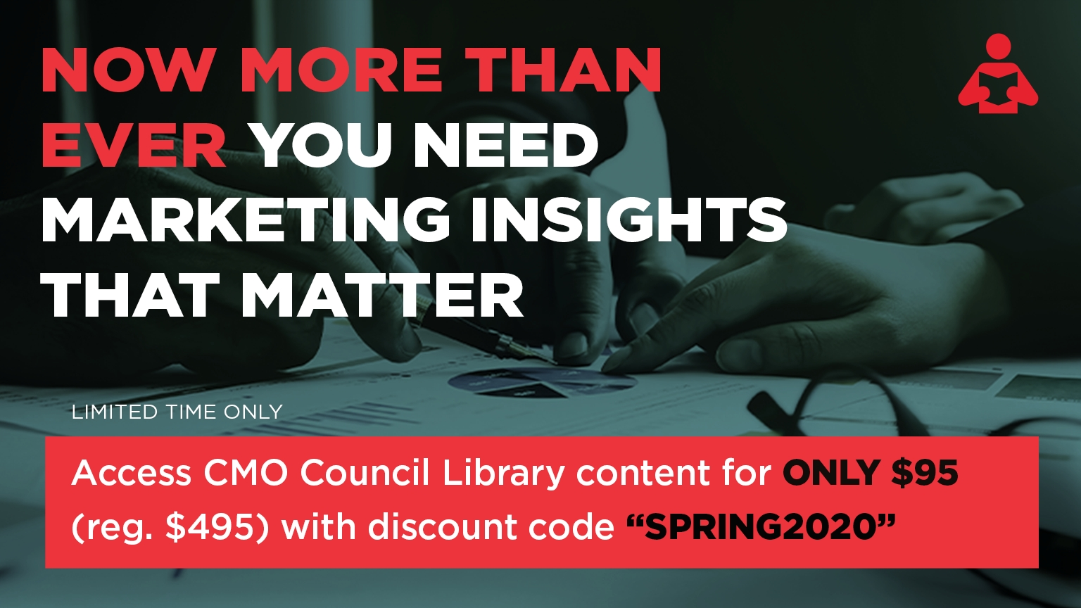 Access CMO Council Library for $95 with discount code SPRING2020
